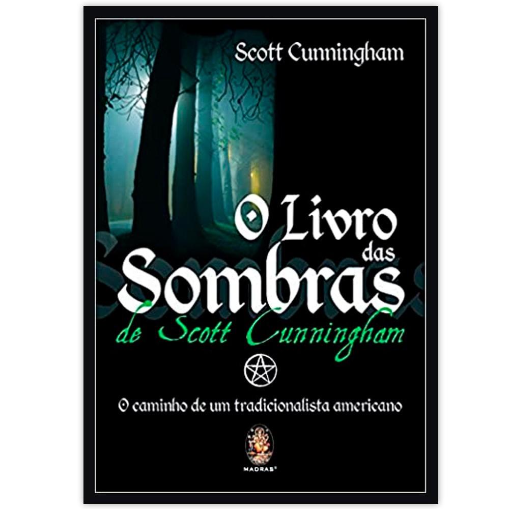O Livro das Sombras de Scott Cunningham - O Caminho de um Tradicionalista Americano