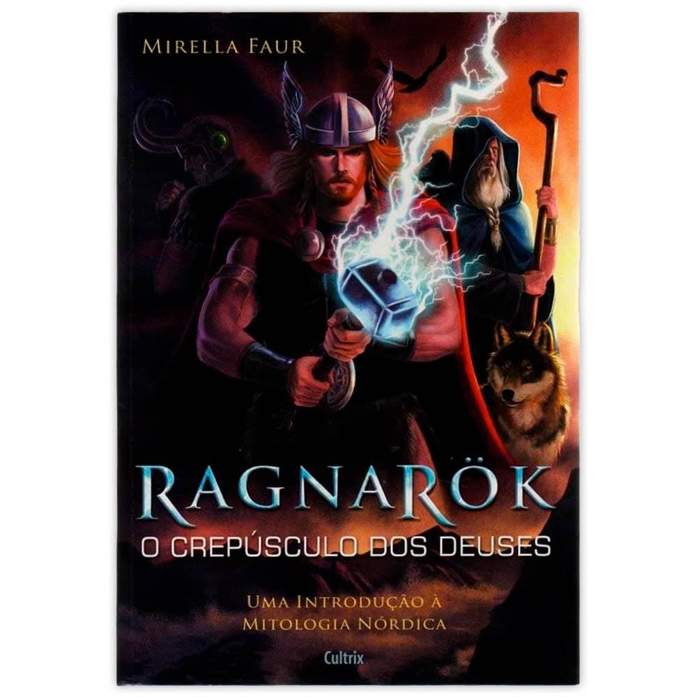 Ragnarok O Crepúsculo dos Deuses - Uma Introdução à Mitologia Nórdica