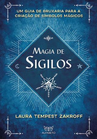 Magia de Sigilos - Um guia de bruxaria para a criação de símbolos mágicos