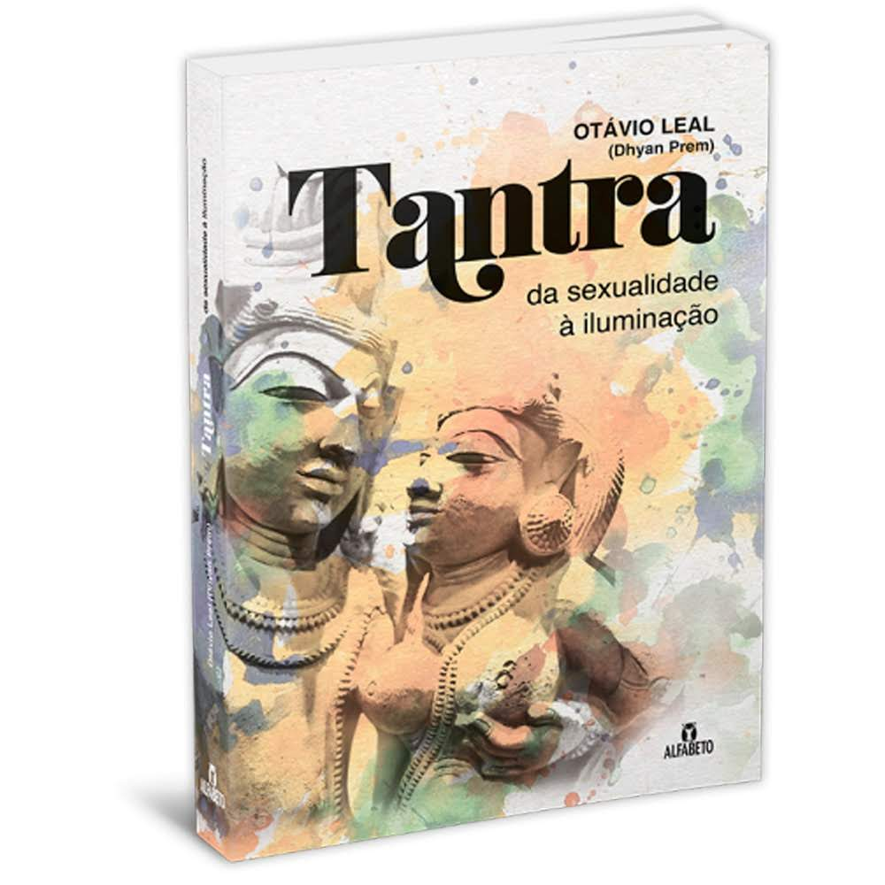 Tantra - Da Sexualidade à Iluminação