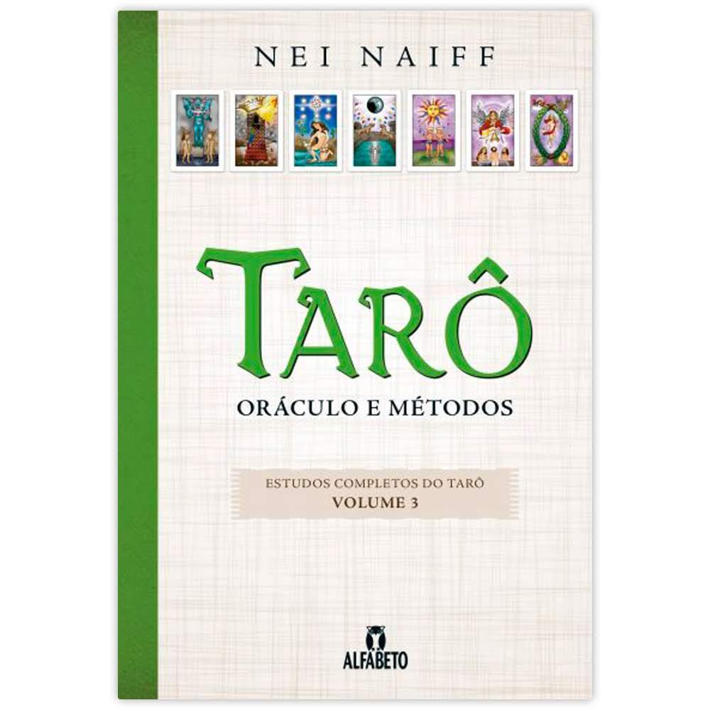 Tarô Oráculo e Métodos - Estudos Completos do Tarô Vol.3