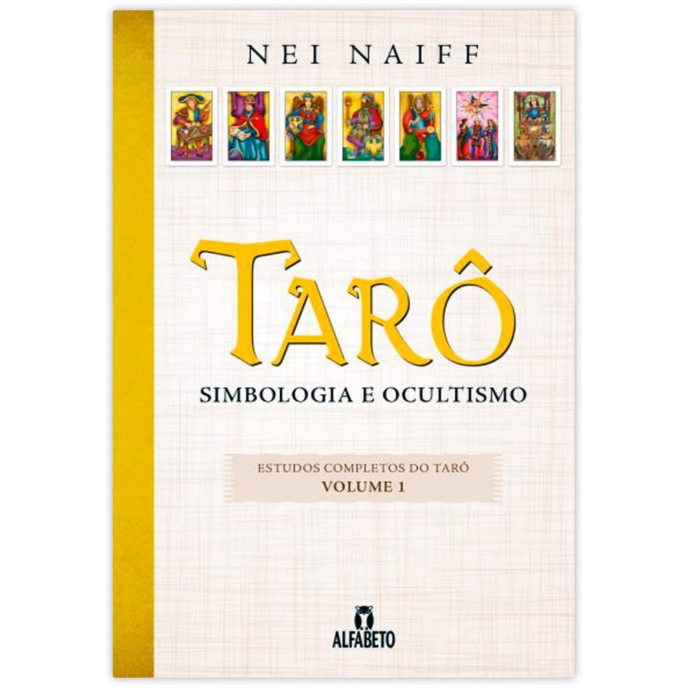 Tarô Simbologia e Ocultismo - Estudos Completos do Tarô Vol.1