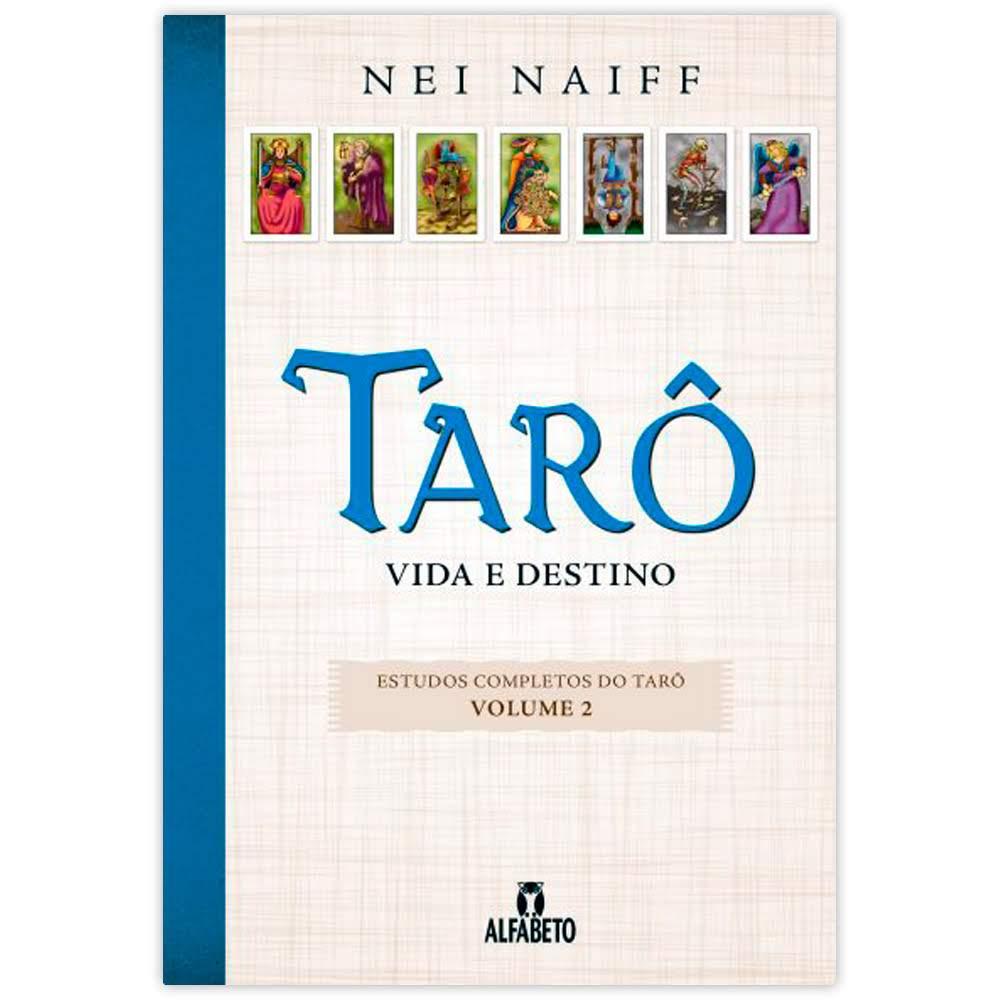 Tarô Vida e Destino - Estudos Completos do Tarô Vol.2