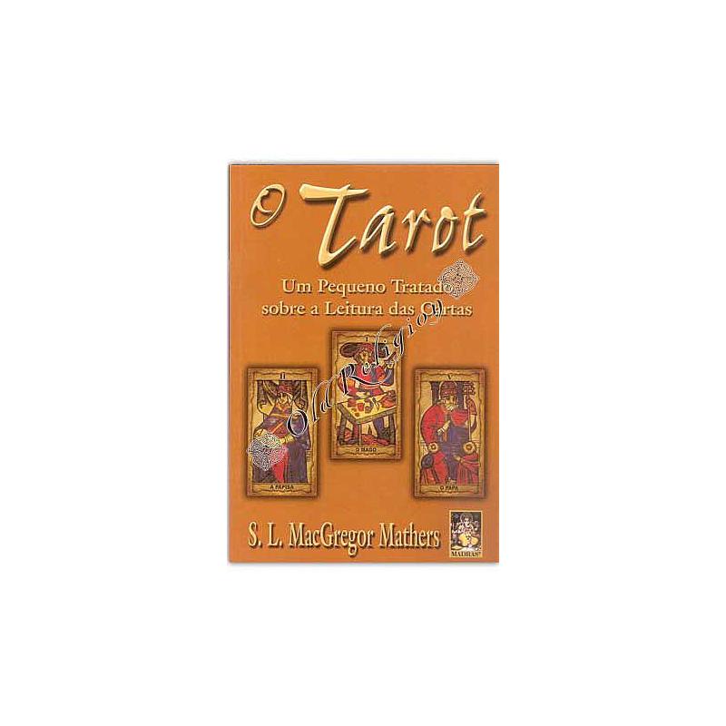 Tarot - Um Pequeno Tratado sobre a Leitura das Cartas, O