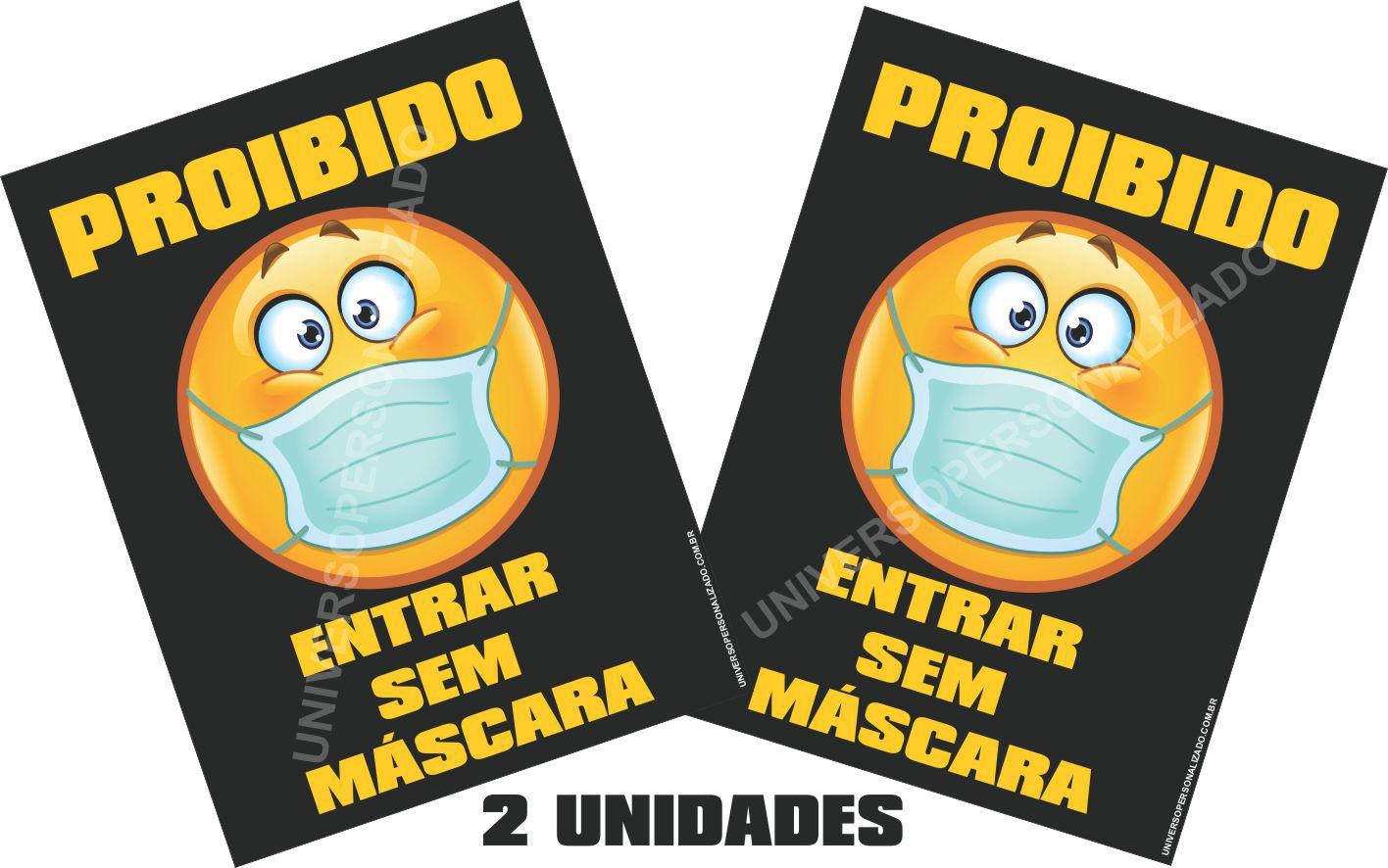 02 PLACAS PS PROIBIDO ENTRAR SEM MÁSCARA EMOJI M-UP-010620