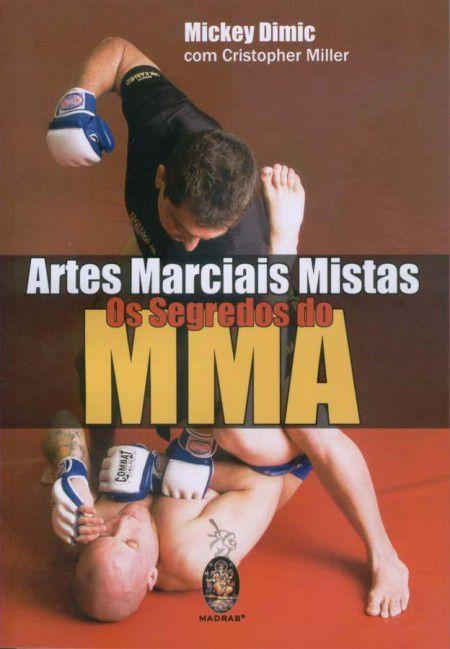 Livro Artes Marciais Mistas - Os Segredos do MMA .