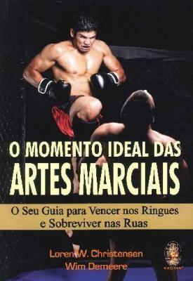 Livro O Momento Ideal Das Artes Marciais - Loren e Win Christensen .