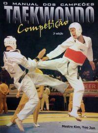Livro Taekwondo Competição - Mestre Yeo Jun Kim -  - Loja do Competidor