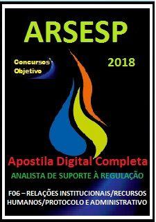 Apostila ARSESP SP 2018 - ANALISTA DE SUPORTE À REGULAÇÃO  F06 – RELAÇÕES INSTITUCIONAIS/RECURSOS HUMANOS/PROTOCOLO E ADMINISTRATIVO