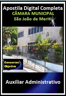 Apostila Câmara Municipal de S.J. de Meriti 2017 - Auxiliar Administrativo