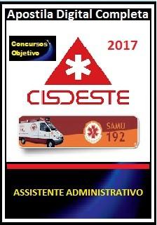 Apostila Cisdeste MG 2017 - ASSISTENTE ADMINISTRATIVO