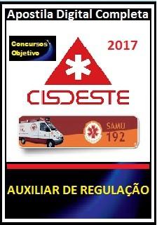 Apostila Cisdeste MG 2017 - AUXILIAR DE REGULAÇÃO MÉDICA