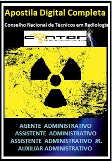 Apostila CONTER 2017 - AGENTE  ADMINISTRATIVO  /  ASSISTENTE  ADMINISTRATIVO  e  ASSISTENTE  ADMINISTRATIVO  JR.  / AUXILIAR ADMINISTRATIVO