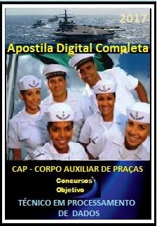 Apostila Corpo Auxiliar de Praças da Marinha (CP-CAP) 2017 - TÉCNICO EM PROCESSAMENTO DE DADOS