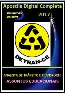 Apostila Detran Ceará CE 2017 - ANALISTA DE TRÂNSITO E TRANSPORTE - ASSUNTOS EDUCACIONAIS