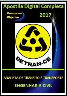 Apostila Detran Ceará CE 2017 - ANALISTA DE TRÂNSITO E TRANSPORTE  ENGENHARIA CIVIL