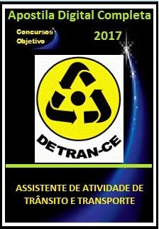 Apostila Detran Ceará CE 2017 - ASSISTENTE DE ATIVIDADE DE TRÂNSITO E TRANSPORTE