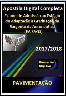Apostila (EA EAGS) AERONÁUTICA 2017/2018 - PAVIMENTAÇÃO
