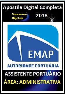 Apostila EMAP - MA 2018 - ASSISTENTE PORTUÁRIO – ÁREA: ADMINISTRATIVA