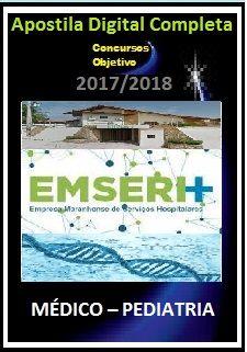 Apostila EMSERH MA 2017 - MÉDICO – PEDIATRIA
