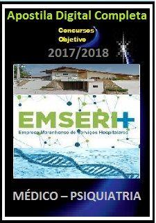 Apostila EMSERH MA 2017 - MÉDICO – PSIQUIATRIA
