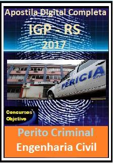 Apostila IGP RS 2017 - PERITO CRIMINAL – ÁREA 4 - ENGENHARIA CIVIL