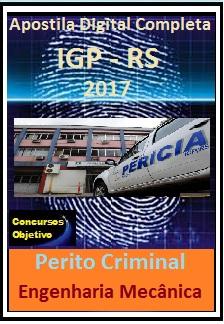 Apostila IGP RS 2017 - PERITO CRIMINAL – ÁREA 7 - ENGENHARIA MECÂNICA