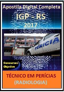 Apostila IGP RS 2017 - TÉCNICO EM PERÍCIAS (TÉCNICO EM RADIOLOGIA)