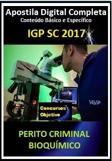 Apostila IGP SC 2017 - PERITO CRIMINAL - BIOQUÍMICO