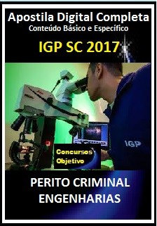 Apostila IGP SC 2017 - PERITO CRIMINAL - ENGENHARIAS