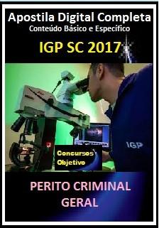 Apostila IGP SC 2017 - PERITO CRIMINAL GERAL