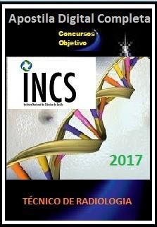 Apostila Instituto Nacional de Ciências da Saúde (INCS) 2017 - TÉCNICO DE RADIOLOGIA