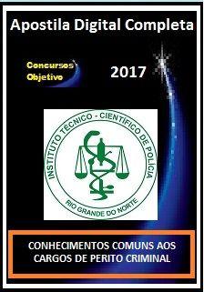 Apostila ITEP RN 2017 - CONHECIMENTOS COMUNS AOS CARGOS DE PERITO CRIMINAL