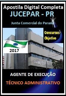 Apostila JUCEPAR PR 2017 - CARGO: AGENTE DE EXECUÇÃO - TÉCNICO ADMINISTRATIVO