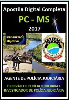 Apostila PC MS 2017 - AGENTE DE POLÍCIA JUDICIÁRIA - FUNÇÕES: ESCRIVÃO E INVESTIGADOR DE POLÍCIA JUDICIÁRIA
