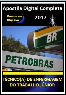Apostila Petrobras 2017 - TÉCNICO(A) DE ENFERMAGEM DO TRABALHO JÚNIOR