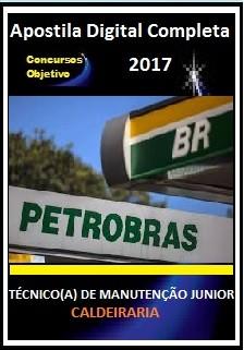 Apostila Petrobras 2017 - TÉCNICO(A) DE MANUTENÇÃO JÚNIOR – CALDEIRARIA