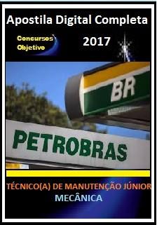 Apostila Petrobras 2017 - TÉCNICO(A) DE MANUTENÇÃO JÚNIOR – MECÂNICA