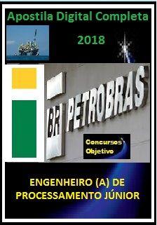 Apostila PETROBRAS 2018 - ENGENHEIRO (A) DE PROCESSAMENTO JÚNIOR