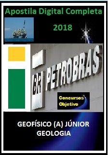 Apostila PETROBRAS 2018 - GEOFÍSICO (A) JÚNIOR – GEOLOGIA