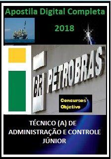 Apostila PETROBRAS 2018 - TÉCNICO (A) DE ADMINISTRAÇÃO E CONTROLE JÚNIOR