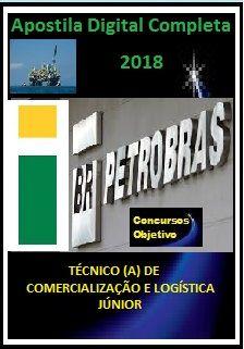 Apostila PETROBRAS 2018 - TÉCNICO (A) DE COMERCIALIZAÇÃO E LOGÍSTICA JÚNIOR