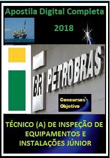 Apostila PETROBRAS 2018 - TÉCNICO (A) DE INSPEÇÃO DE EQUIPAMENTOS E INSTALAÇÕES JÚNIOR