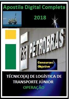 Apostila PETROBRAS 2018 - TÉCNICO(A) DE LOGÍSTICA DE TRANSPORTE JÚNIOR - OPERAÇÃO