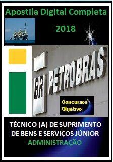 Apostila PETROBRAS 2018 - TÉCNICO (A) DE SUPRIMENTO DE BENS E SERVIÇOS JÚNIOR - ADMINISTRAÇÃO