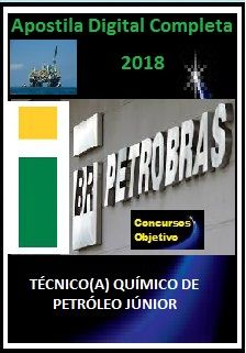 Apostila PETROBRAS 2018 - TÉCNICO(A) QUÍMICO DE PETRÓLEO JÚNIOR