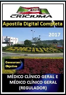 Apostila Prefeitura de Criciúma SC 2017 - MÉDICO CLÍNICO GERAL E MÉDICO CLÍNICO GERAL (REGULADOR)