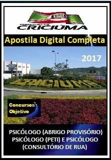 Apostila Prefeitura de Criciúma SC 2017 - PSICÓLOGO (ABRIGO PROVISÓRIO)  PSICÓLOGO (PETI) E PSICÓLOGO (CONSULTÓRIO DE RUA)