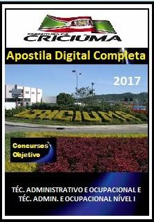 Apostila Prefeitura de Criciúma SC 2017 - TÉC. ADMINISTRATIVO E OCUPACIONAL E TÉC. ADMINISTRATIVO E OCUPACIONAL NÍVEL I