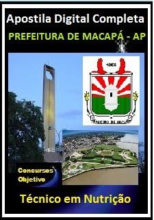 Apostila Prefeitura de Macapá 2018 - Técnico em Nutrição